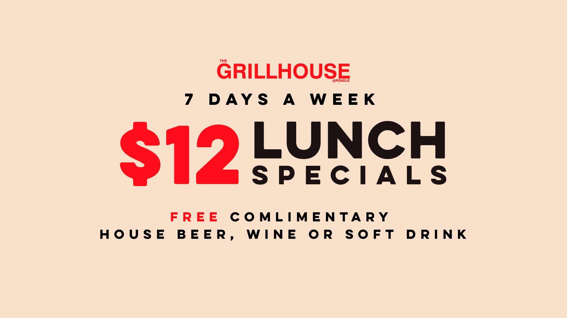 $12 Lunch - 7 Days a week